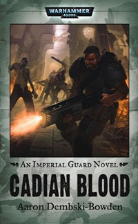 Review: Cadian Blood by Aaron Dembski-Bowden