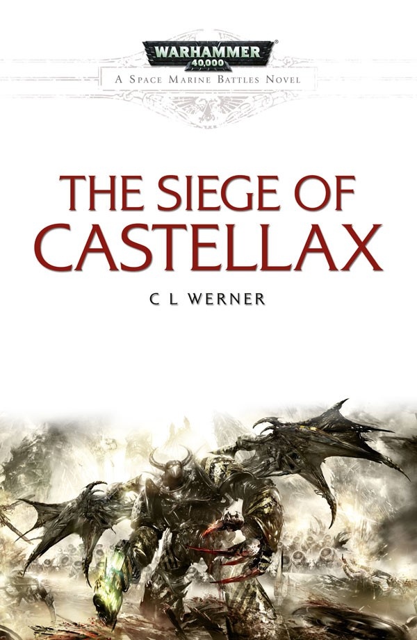 Review: The Siege of Castellax by C.L.Werner