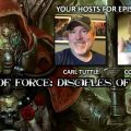 Episode 140 – Show of Force: Disciples of The Machine God