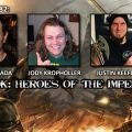 Episode 182 – Champions of 40k: Heroes of The Imperium