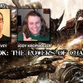 Episode 185: Champions of 40k – The Powers of Chaos